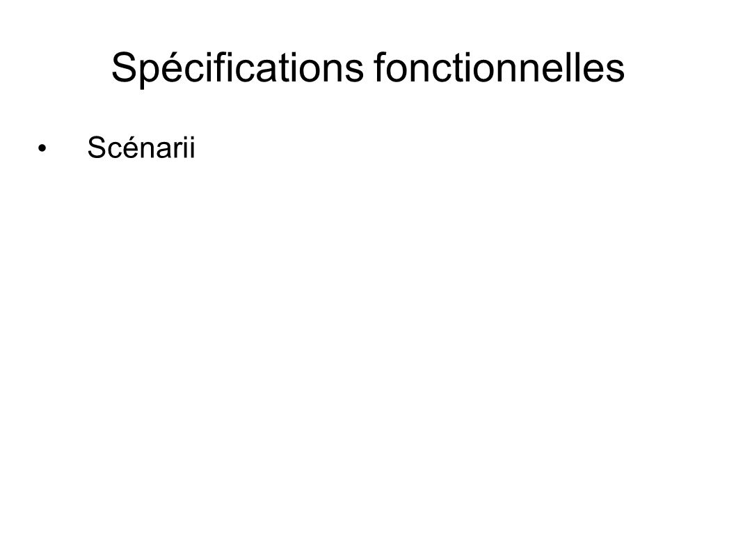 Spécifications fonctionnelles Scénarii