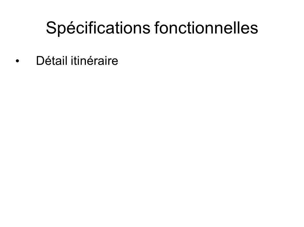 Spécifications fonctionnelles Détail itinéraire