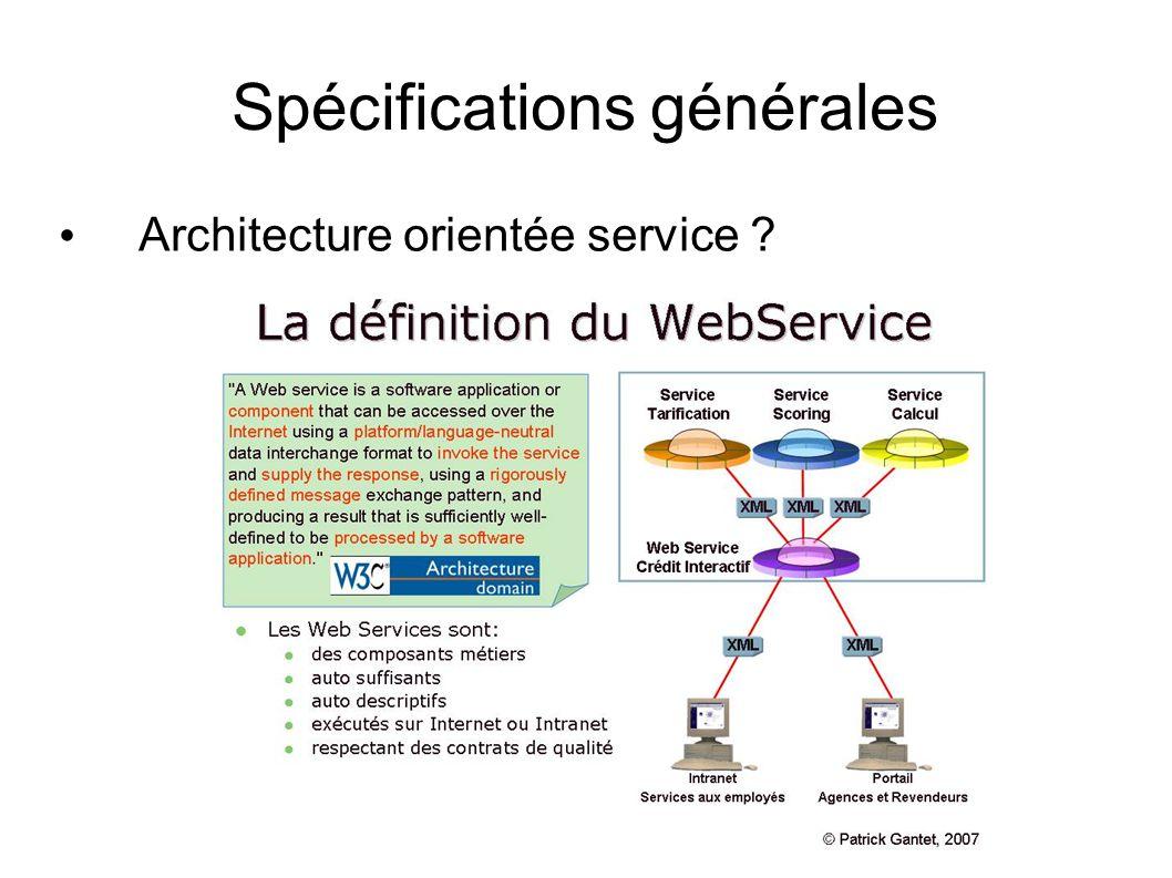 Spécifications générales Architecture orientée service ?