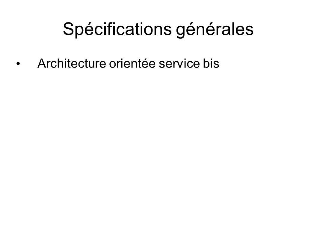 Spécifications générales Architecture orientée service bis