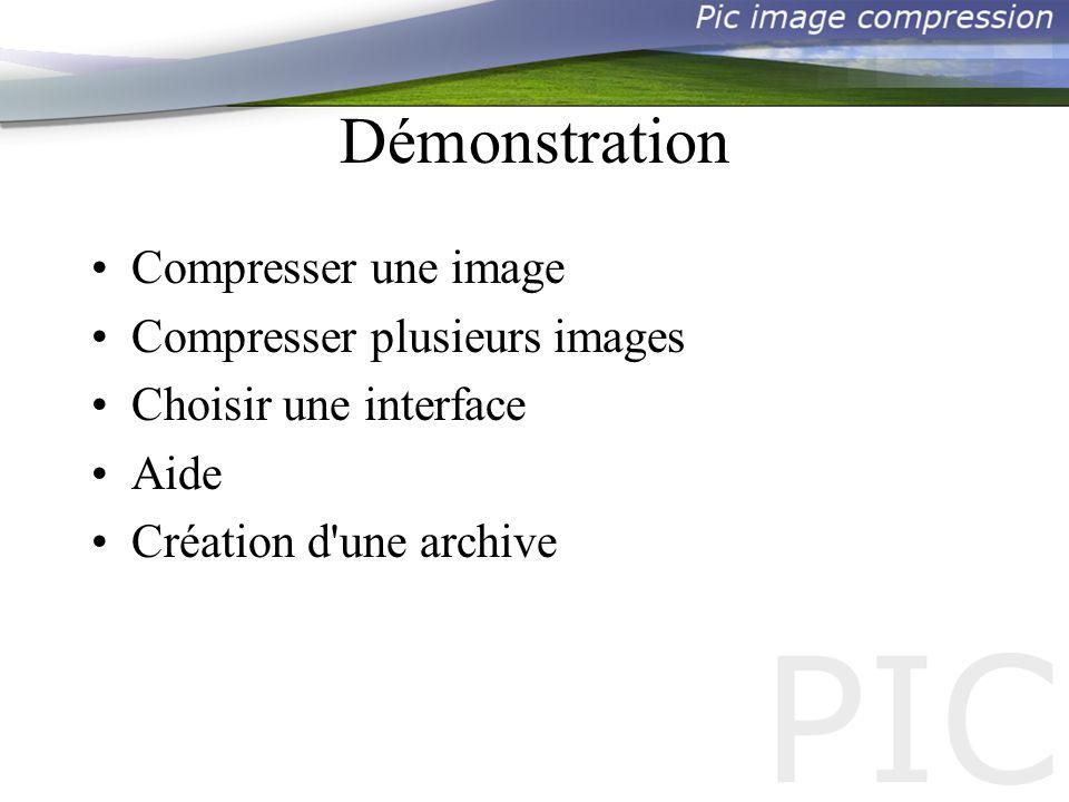 Démonstration Compresser une image Compresser plusieurs images Choisir une interface Aide Création d une archive