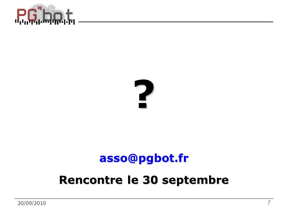 20/09/2010 ?asso@pgbot.fr Rencontre le 30 septembre 7