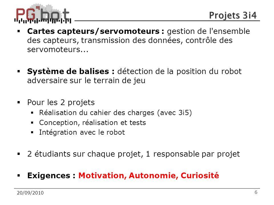 20/09/2010 Projets 3i4  Cartes capteurs/servomoteurs : gestion de l ensemble des capteurs, transmission des données, contrôle des servomoteurs...