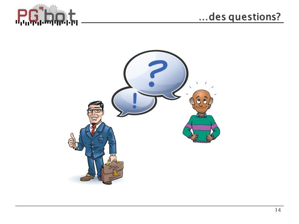 14 …des questions? 14