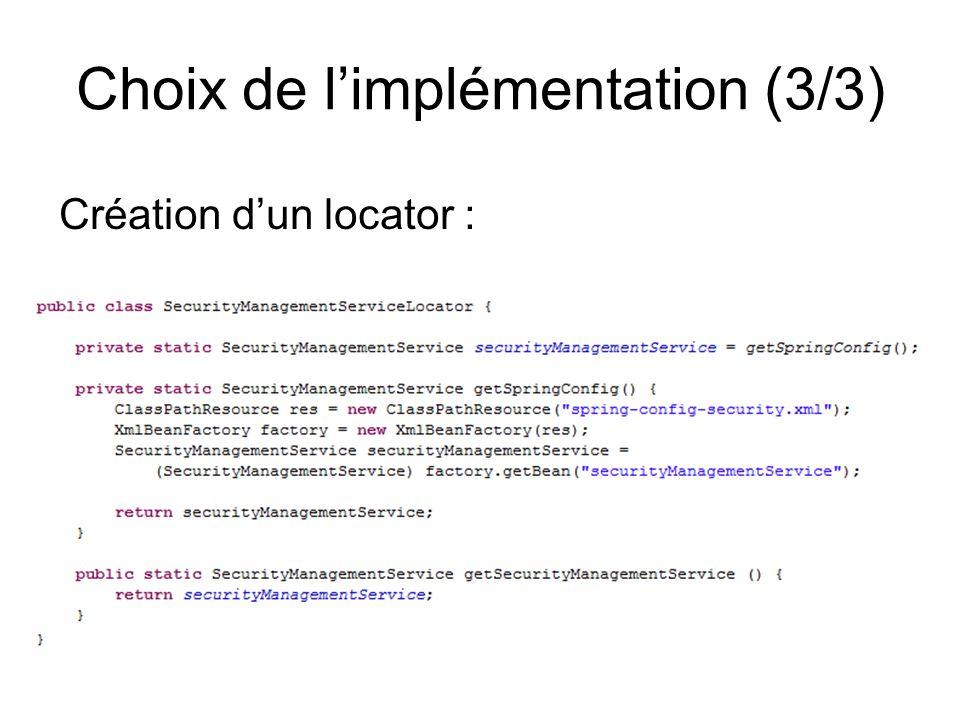 Choix de l'implémentation (3/3) Création d'un locator :