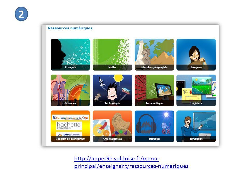 2 http://anper95.valdoise.fr/menu- principal/enseignant/ressources-numeriques