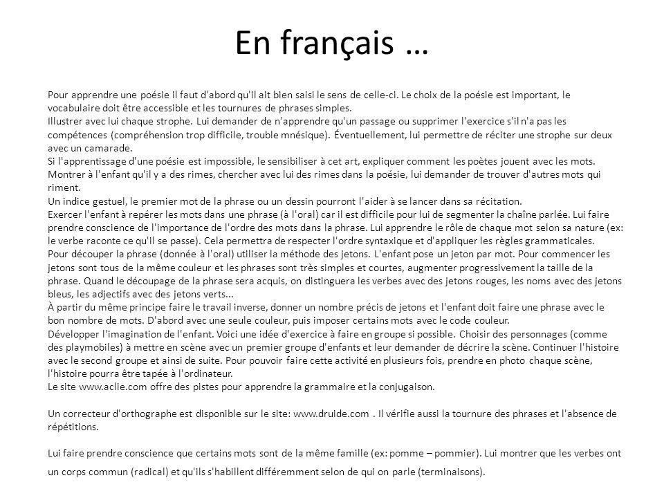 En français … Pour apprendre une poésie il faut d'abord qu'il ait bien saisi le sens de celle-ci. Le choix de la poésie est important, le vocabulaire