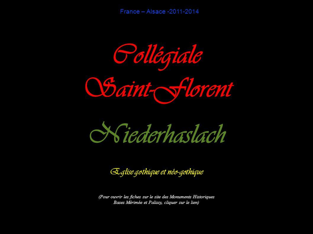 France – Alsace -2011-2014 Collégiale Saint-Florent Niederhaslach Eglise gothique et néo-gothique (Pour ouvrir les fiches sur le site des Monuments Hi