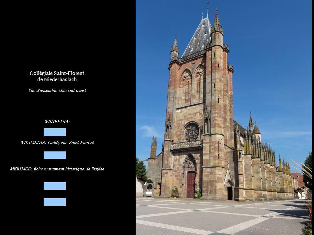 Collégiale Saint-Florent de Niederhaslach Vue d'ensemble côté sud-ouest WIKIPEDIA: WIKIMEDIA: Collégiale Saint-Florent MERIMEE: fiche monument histori