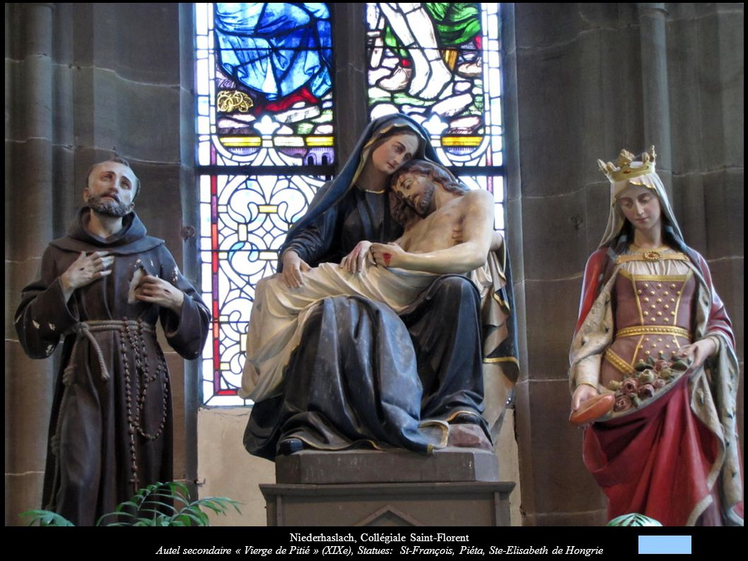 Niederhaslach, Collégiale Saint-Florent Autel secondaire « Vierge de Pitié » (XIXe), Statues: St-François, Piéta, Ste-Elisabeth de Hongrie