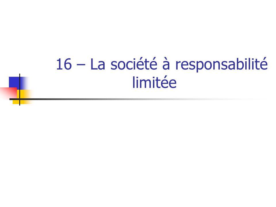 16 – La société à responsabilité limitée