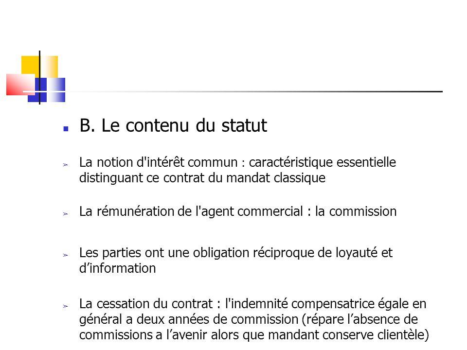 B. Le contenu du statut ➢ La notion d'intérêt commun : caractéristique essentielle distinguant ce contrat du mandat classique ➢ La rémunération de l'a