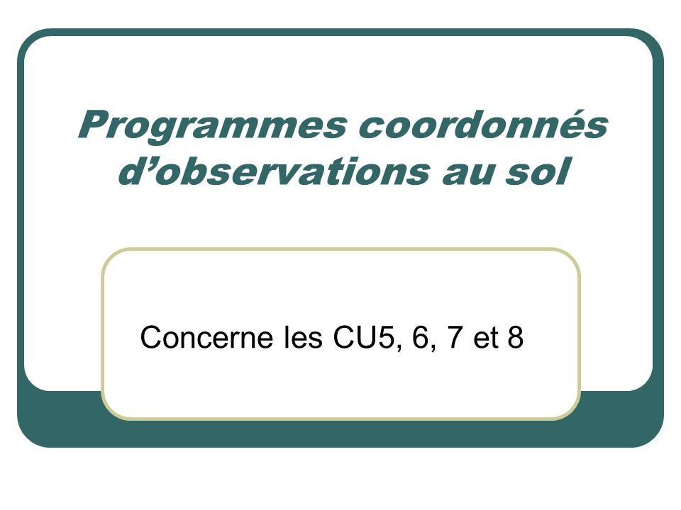 Programmes coordonnés d'observations au sol Concerne les CU5, 6, 7 et 8