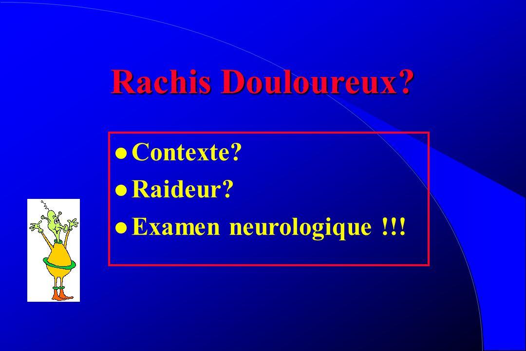 Rachis tumoral l Osseuses l Neurologiques l Douleurs, troubles statiques, raideur l Complications