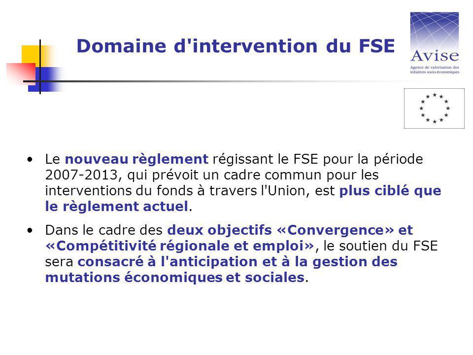 Le nouveau règlement régissant le FSE pour la période 2007-2013, qui prévoit un cadre commun pour les interventions du fonds à travers l Union, est plus ciblé que le règlement actuel.