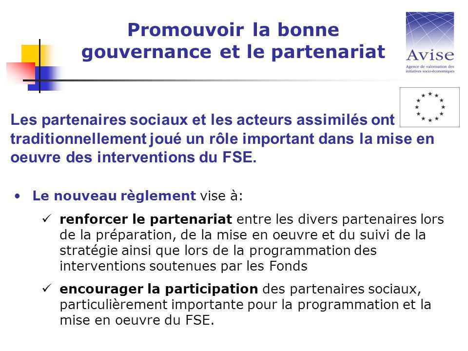 Le nouveau règlement vise à: renforcer le partenariat entre les divers partenaires lors de la préparation, de la mise en oeuvre et du suivi de la stratégie ainsi que lors de la programmation des interventions soutenues par les Fonds encourager la participation des partenaires sociaux, particulièrement importante pour la programmation et la mise en oeuvre du FSE.
