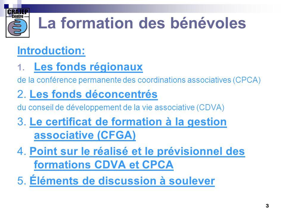 14 CRAJEP de la région Centre Les Fonds déconcentrés pour la formation des bénévoles : du conseil de développement de la vie associative CDVA