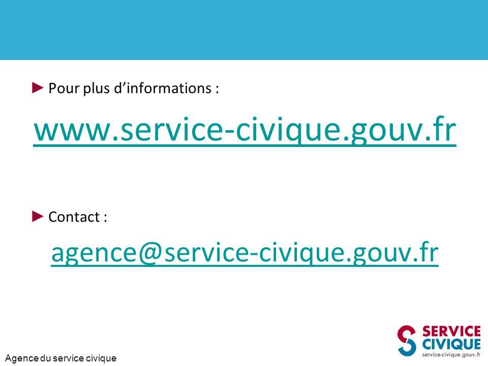 Agence du service civique ► Pour plus d'informations : www.service-civique.gouv.fr ► Contact : agence@service-civique.gouv.fr