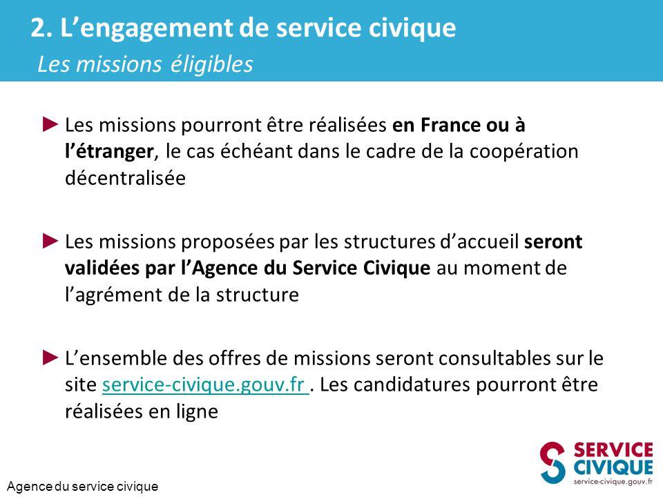 Agence du service civique ► Les missions pourront être réalisées en France ou à l'étranger, le cas échéant dans le cadre de la coopération décentralis