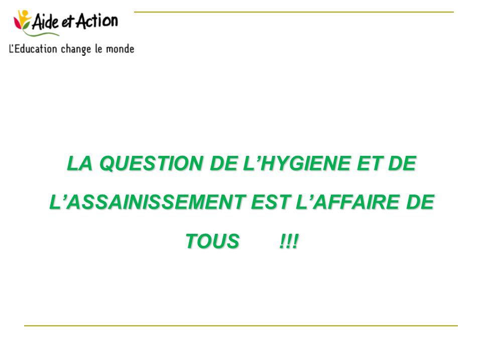 LA QUESTION DE L'HYGIENE ET DE L'ASSAINISSEMENT EST L'AFFAIRE DE TOUS !!!