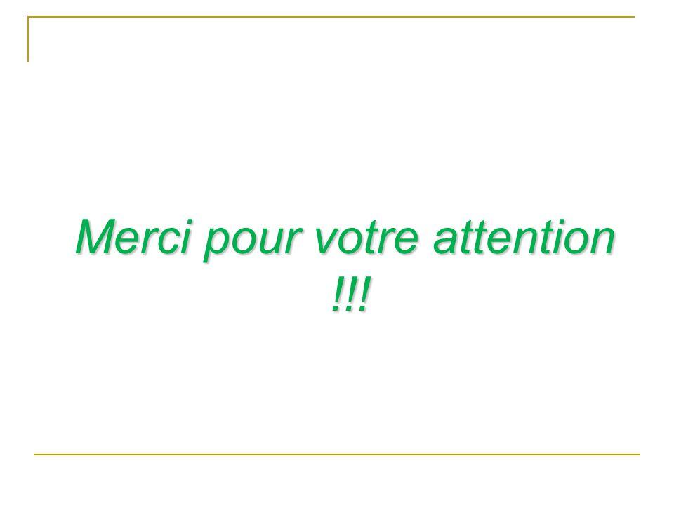 Merci pour votre attention !!! Merci pour votre attention !!!