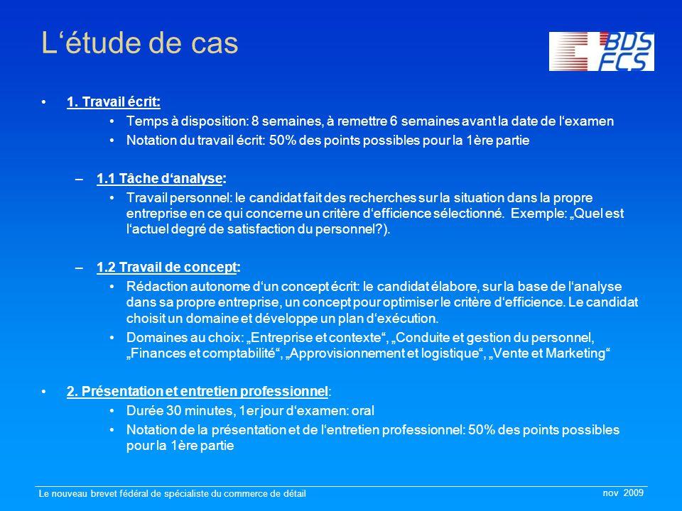nov 2009 Le nouveau brevet fédéral de spécialiste du commerce de détail L'étude de cas 1.