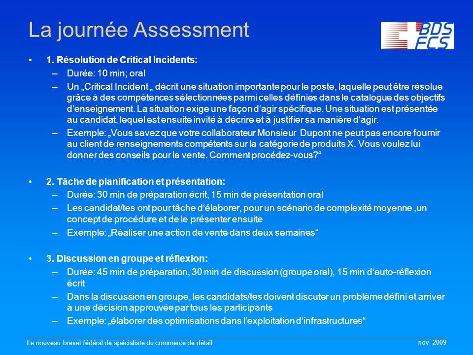 nov 2009 Le nouveau brevet fédéral de spécialiste du commerce de détail La journée Assessment 1.