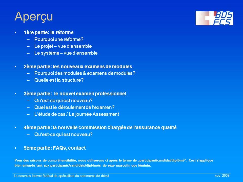 nov 2009 Le nouveau brevet fédéral de spécialiste du commerce de détail Aperçu 1ère partie: la réforme –Pourquoi une réforme? –Le projet – vue d'ensem