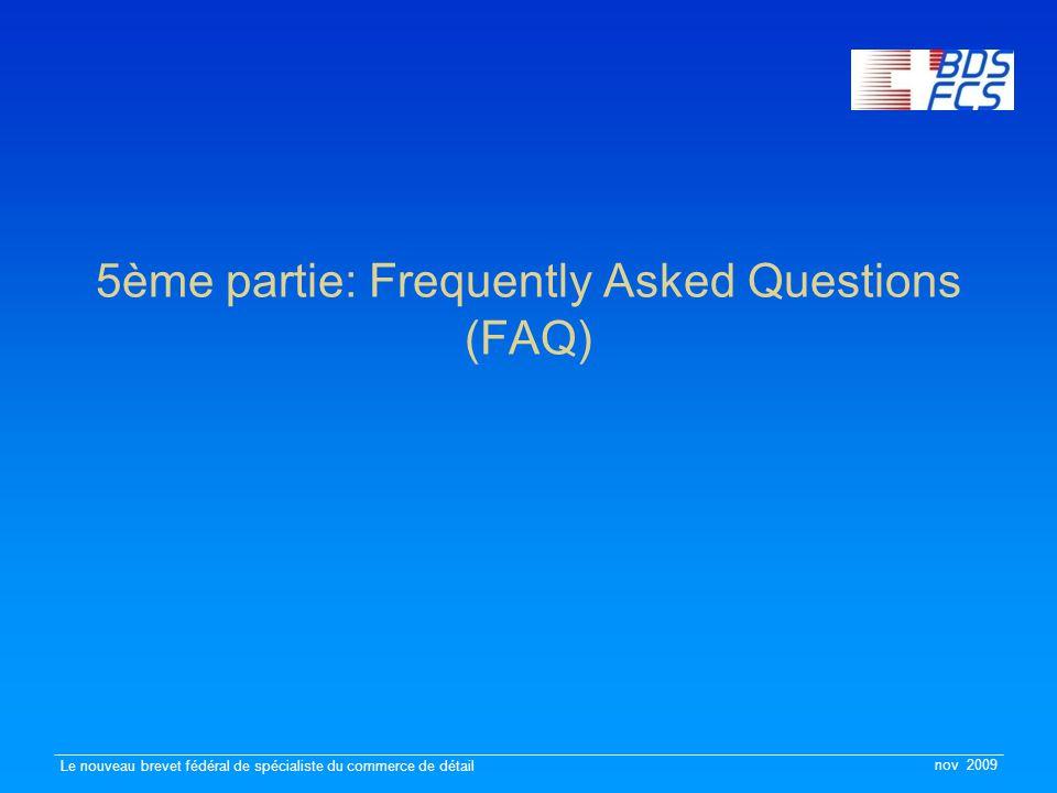nov 2009 Le nouveau brevet fédéral de spécialiste du commerce de détail 5ème partie: Frequently Asked Questions (FAQ)
