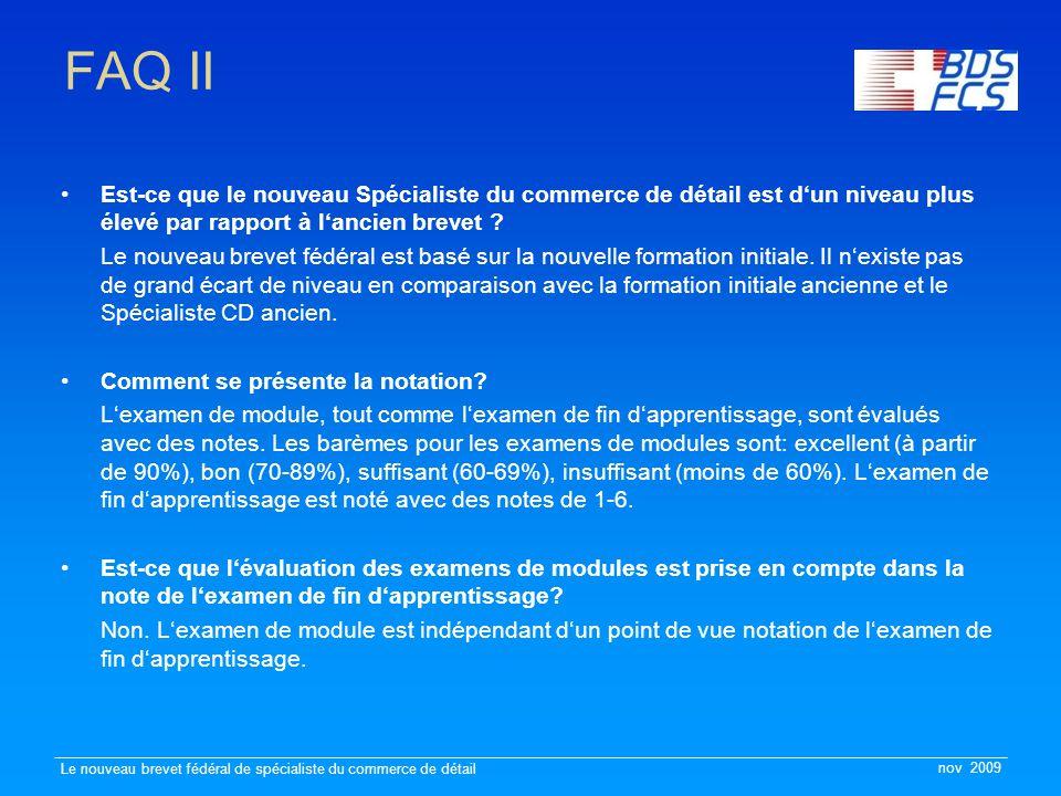 nov 2009 Le nouveau brevet fédéral de spécialiste du commerce de détail FAQ II Est-ce que le nouveau Spécialiste du commerce de détail est d'un niveau