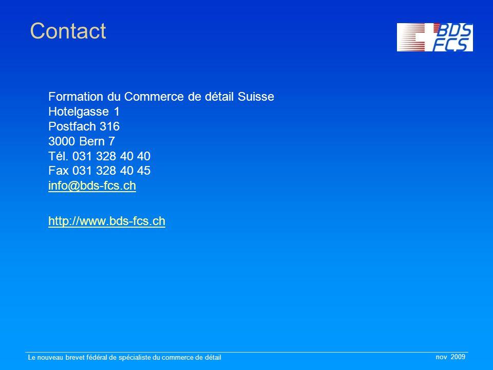 nov 2009 Le nouveau brevet fédéral de spécialiste du commerce de détail Contact Formation du Commerce de détail Suisse Hotelgasse 1 Postfach 316 3000
