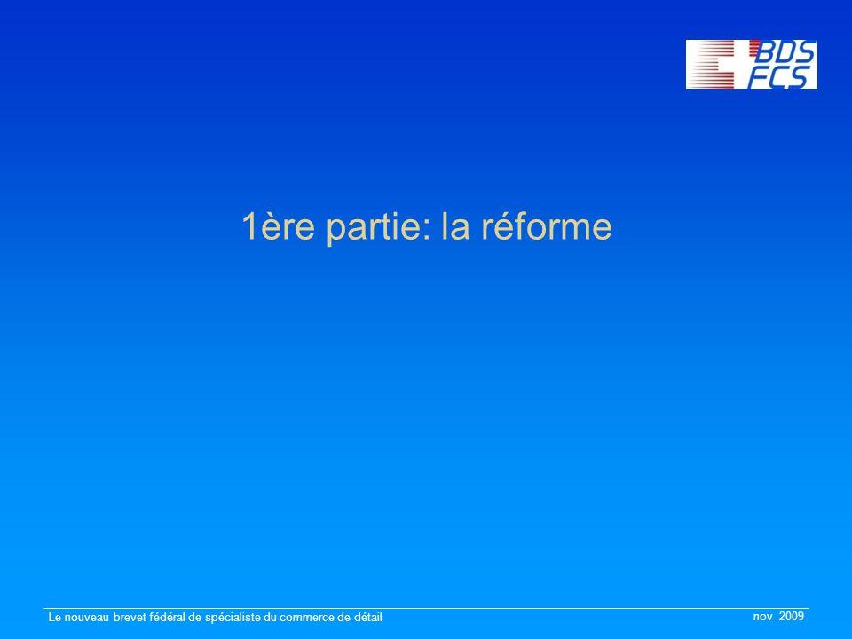 nov 2009 Le nouveau brevet fédéral de spécialiste du commerce de détail 1ère partie: la réforme