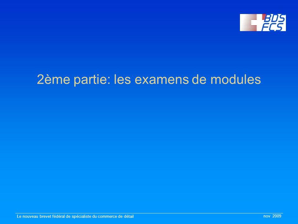 nov 2009 Le nouveau brevet fédéral de spécialiste du commerce de détail 2ème partie: les examens de modules
