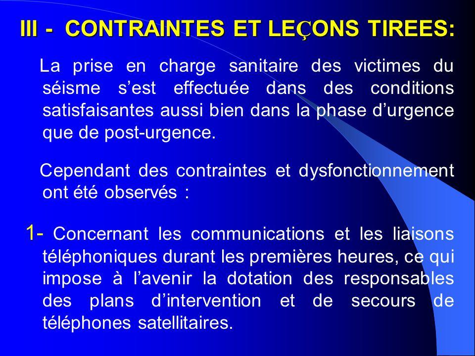 2 - Concernant la coordination, insuffisante au d é but, des soins assur é s sur les sites de regroupement pendant les jours qui ont suivi le s é isme.