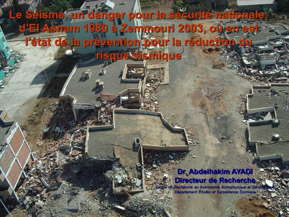 Le Séisme, un danger pour la sécurité nationale: d'El Asnam 1980 à Zemmouri 2003, où en est l'état de la prévention pour la réduction du risque sismiq