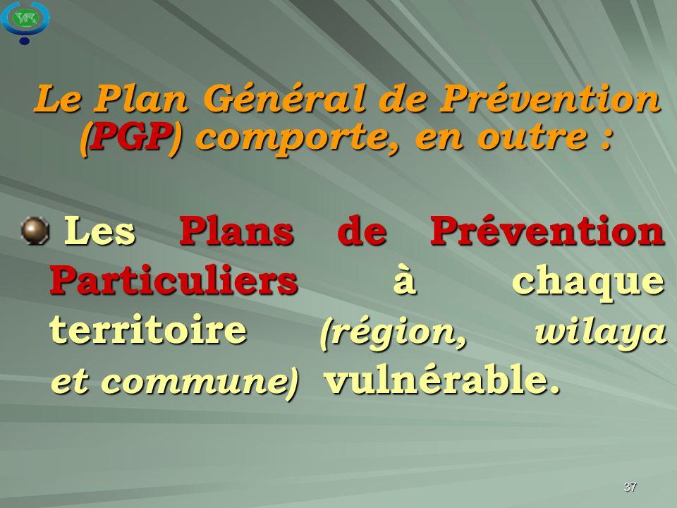 37 Les Plans de Prévention Particuliers à chaque territoire (région, wilaya et commune) vulnérable. Les Plans de Prévention Particuliers à chaque terr