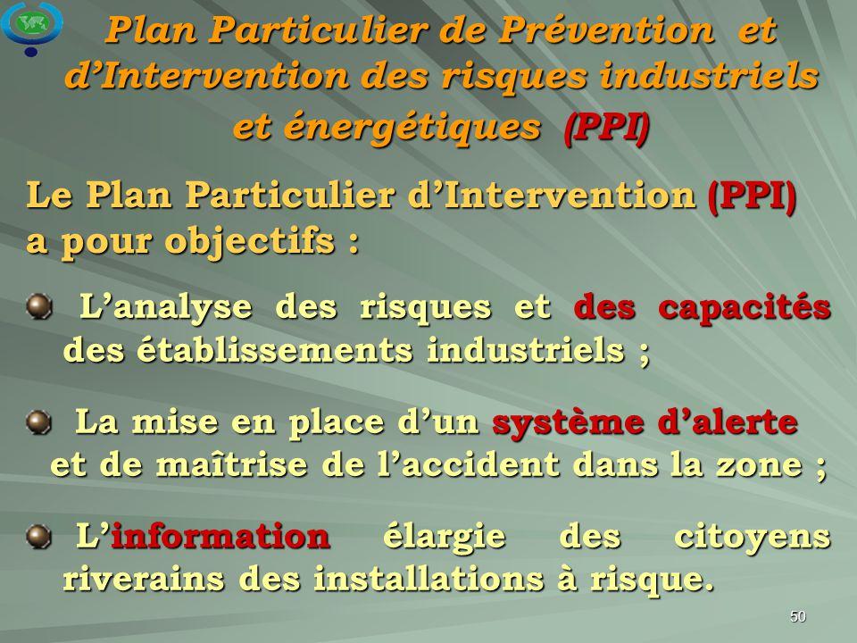 50 Plan Particulier de Prévention et d'Intervention des risques industriels et énergétiques (PPI) L'analyse des risques et des capacités des établisse