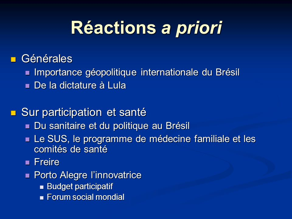 Réactions a priori Générales Générales Importance géopolitique internationale du Brésil Importance géopolitique internationale du Brésil De la dictatu