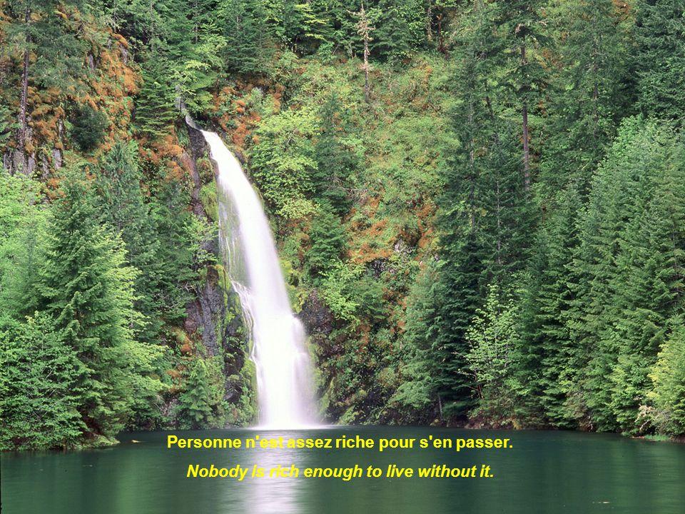 Personne n est assez riche pour s en passer. Nobody is rich enough to live without it.
