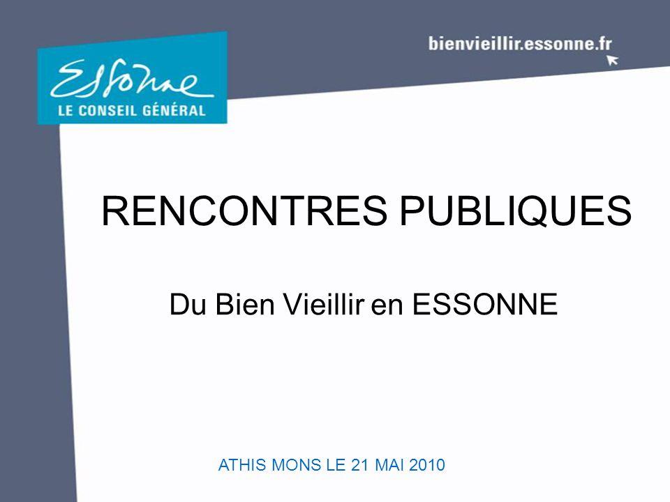 RENCONTRES PUBLIQUES Du Bien Vieillir en ESSONNE ATHIS MONS LE 21 MAI 2010