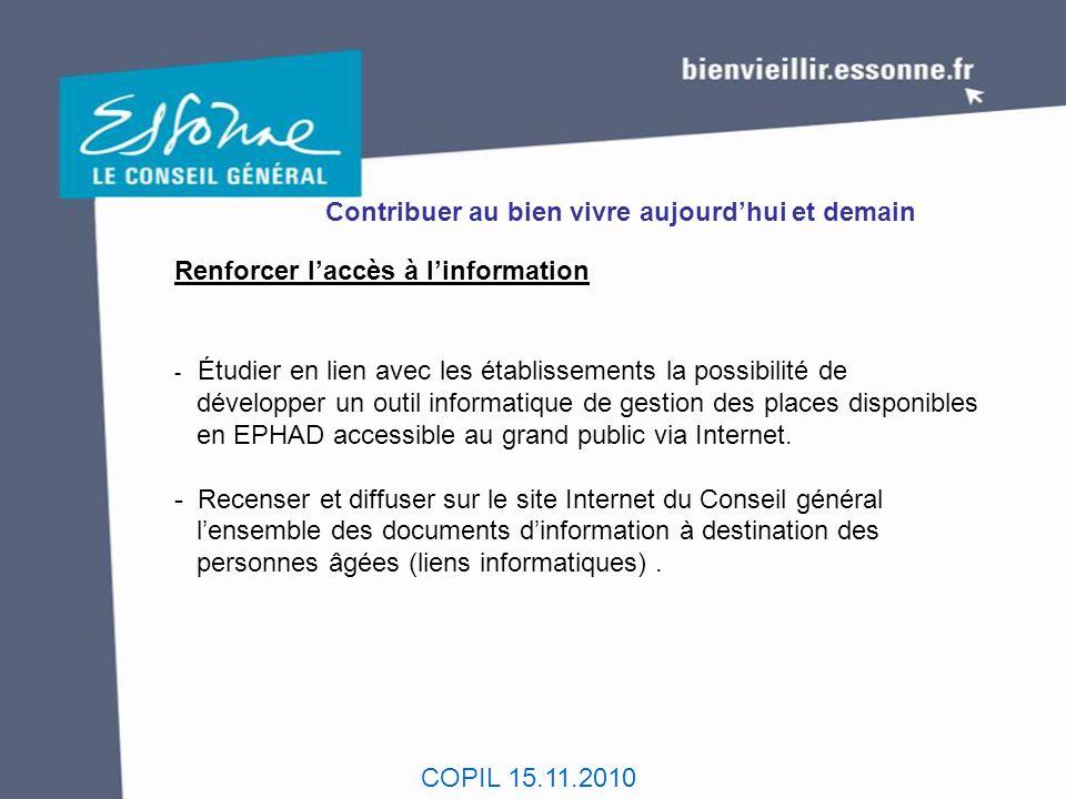 COPIL 15.11.2010 Contribuer au bien vivre aujourd'hui et demain Renforcer l'accès à l'information - Étudier en lien avec les établissements la possibi