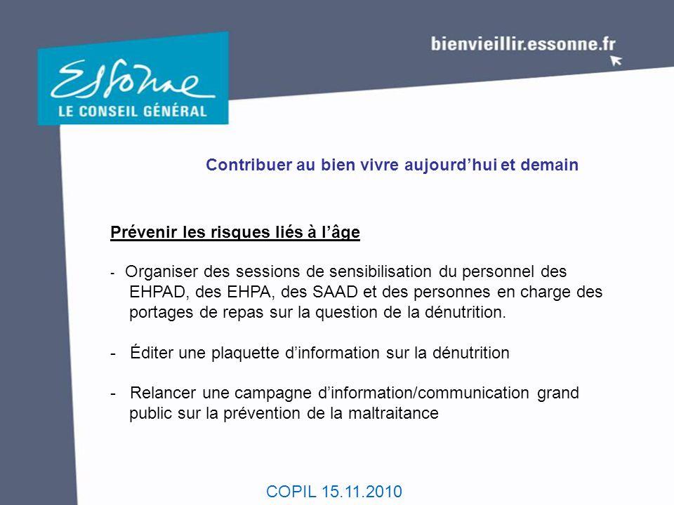 COPIL 15.11.2010 Contribuer au bien vivre aujourd'hui et demain Prévenir les risques liés à l'âge - Organiser des sessions de sensibilisation du perso