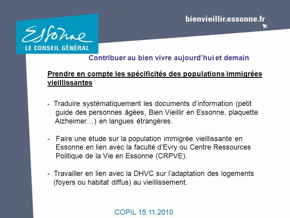 COPIL 15.11.2010 Contribuer au bien vivre aujourd'hui et demain Prendre en compte les spécificités des populations immigrées vieillissantes - Traduire