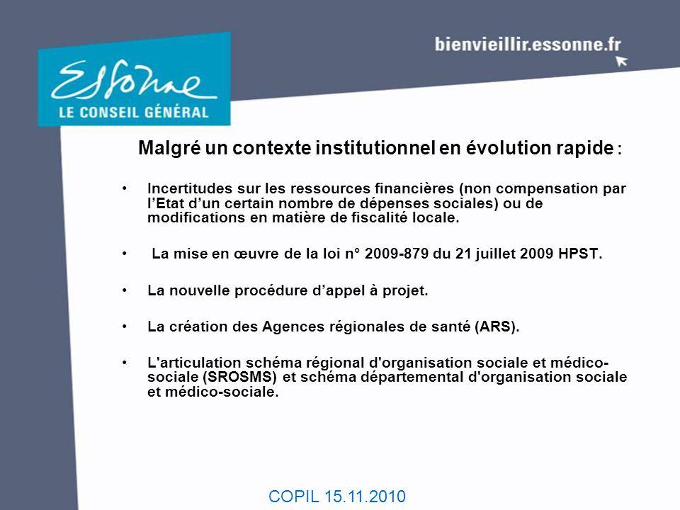 COPIL 15.11.2010 Malgré un contexte institutionnel en évolution rapide : Incertitudes sur les ressources financières (non compensation par l'Etat d'un