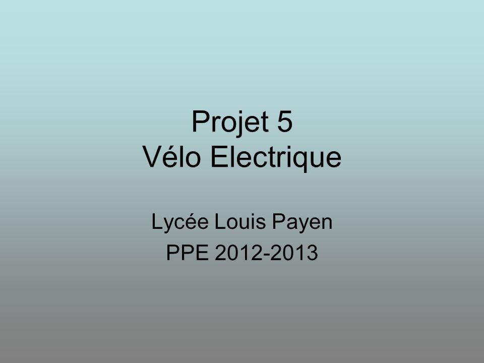 Projet 5 Vélo Electrique Lycée Louis Payen PPE 2012-2013