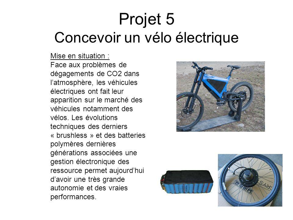 Projet 5 Concevoir un vélo électrique Mise en situation : Face aux problèmes de dégagements de CO2 dans l'atmosphère, les véhicules électriques ont fait leur apparition sur le marché des véhicules notamment des vélos.