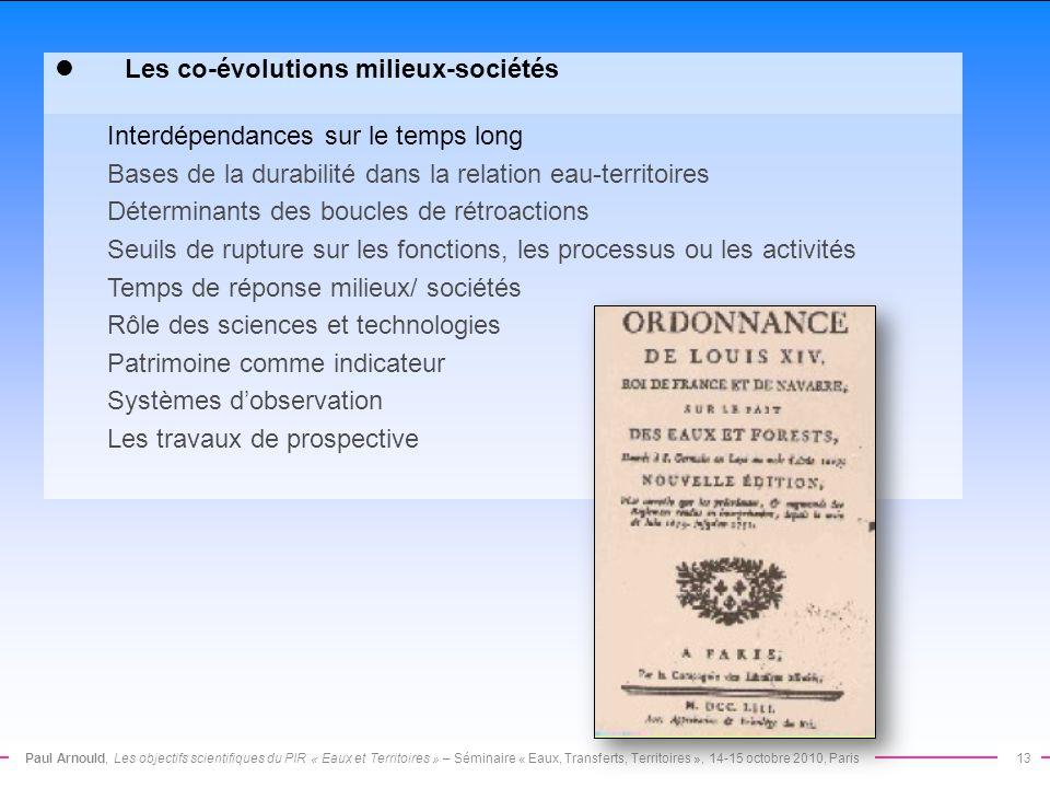 Paul Arnould, Les objectifs scientifiques du PIR « Eaux et Territoires » – Séminaire « Eaux, Transferts, Territoires », 14-15 octobre 2010, Paris13 Le