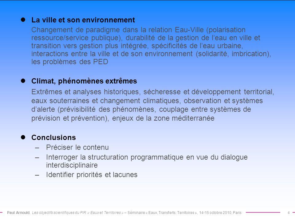 Paul Arnould, Les objectifs scientifiques du PIR « Eaux et Territoires » – Séminaire « Eaux, Transferts, Territoires », 14-15 octobre 2010, Paris4 La