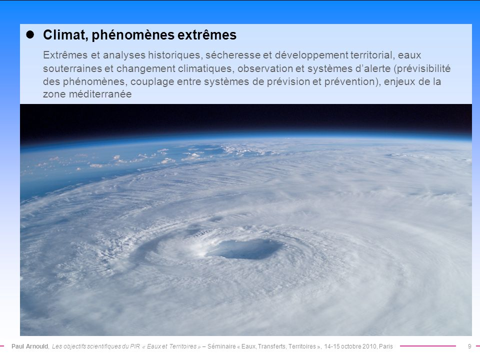 Paul Arnould, Les objectifs scientifiques du PIR « Eaux et Territoires » – Séminaire « Eaux, Transferts, Territoires », 14-15 octobre 2010, Paris9 Cli