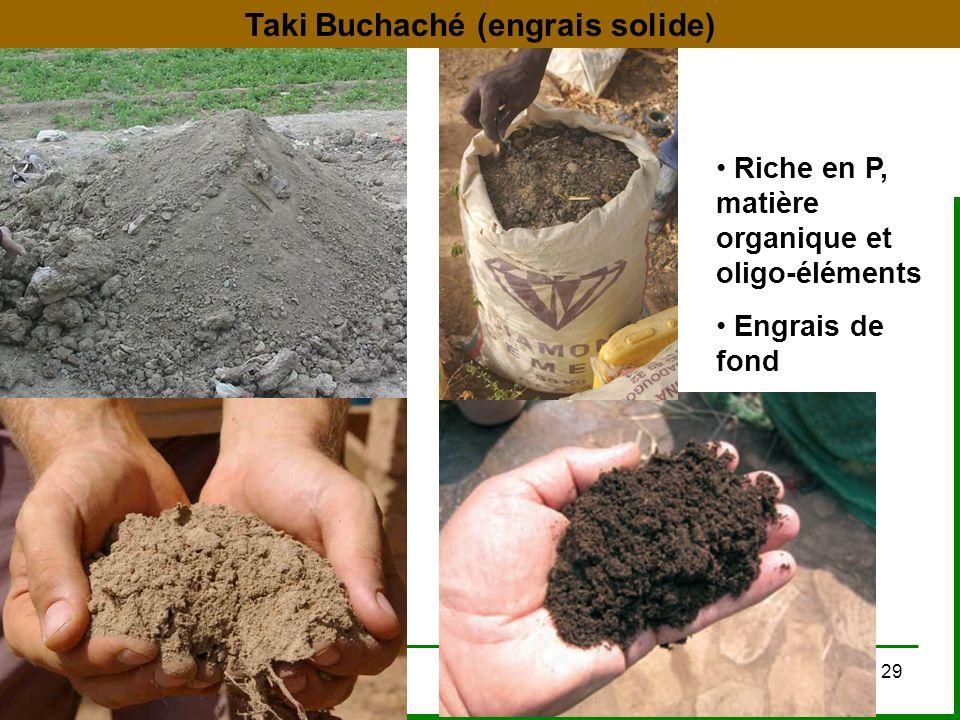 10/21/201429 Taki Buchaché (engrais solide) Riche en P, matière organique et oligo-éléments Engrais de fond